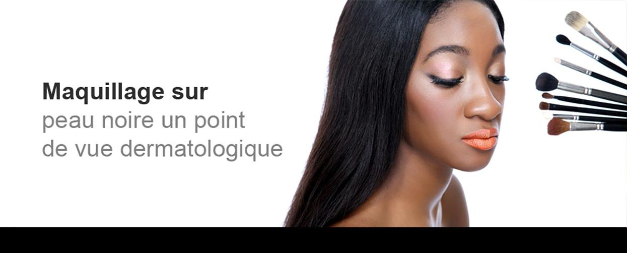 maquillage sur peau noire un point de vue dermatologique. Black Bedroom Furniture Sets. Home Design Ideas